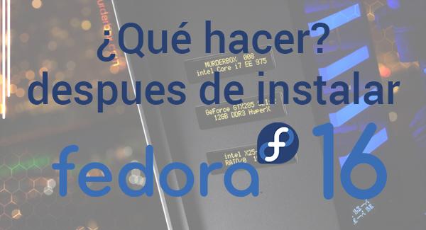 Qué hacer después de instalar Fedora 16